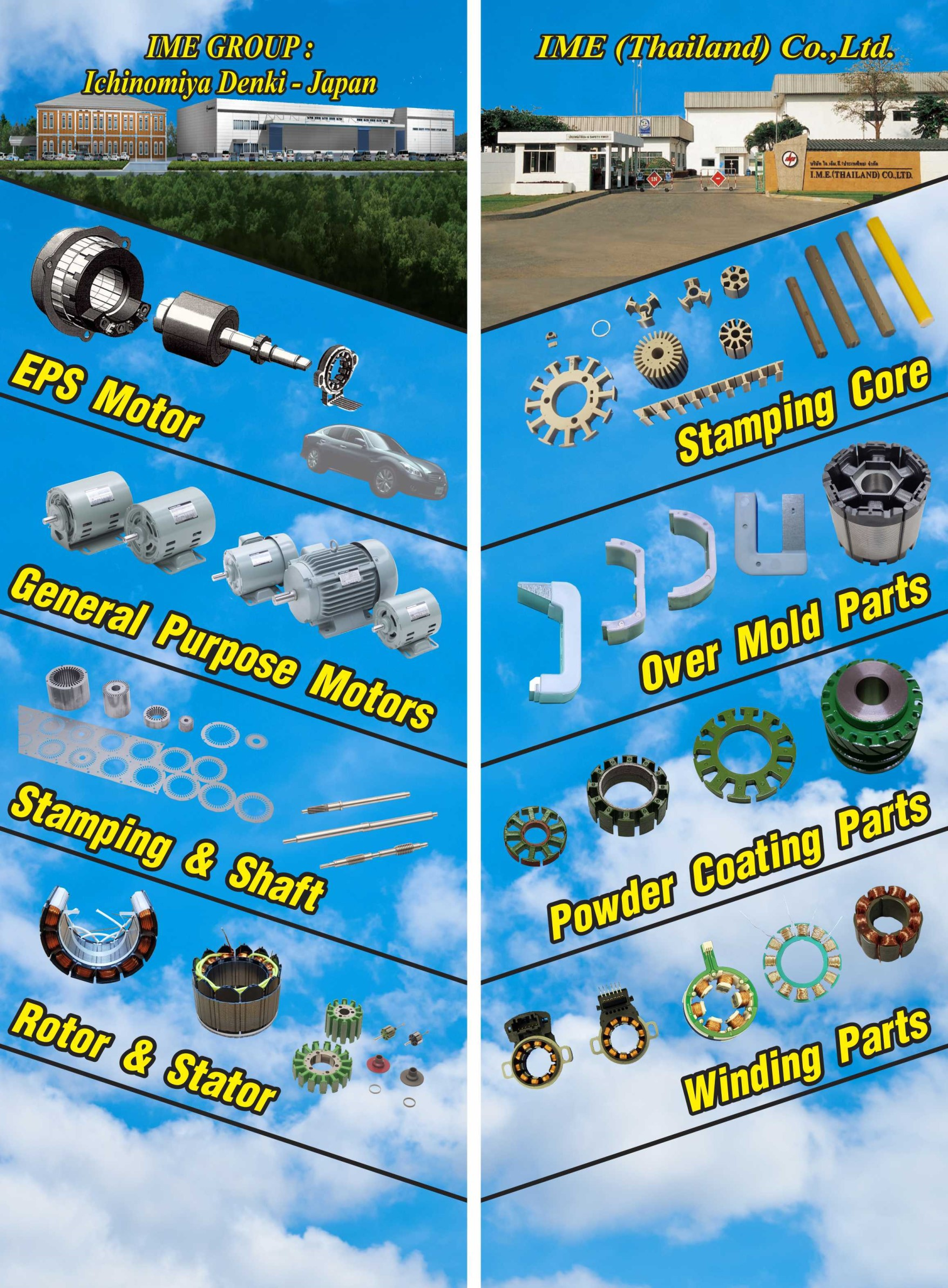 We are Japanese company which is located in Thailand and specialized in Production of Metal Stamping Parts , Coating Parts , Resin Over Mold parts and Winding Parts for Automobile motors as well as other motors